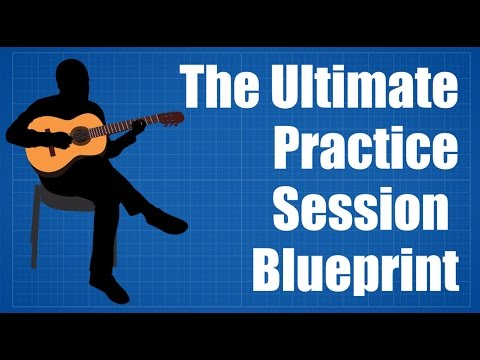 Guitar Practice Routine - The Ultimate Guitar Practice Session Blueprint