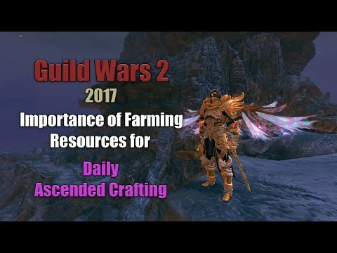 [GW2] Daily Gathering in 2017: Resource Farming for Gold & Crafting Ascended Materials