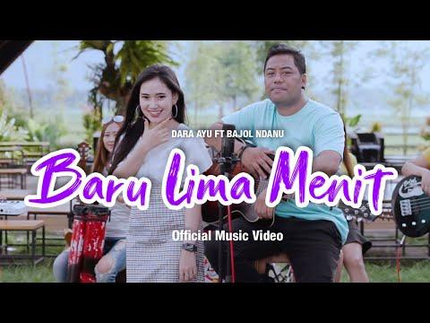 Download Lagu Dara Ayu Baru Lima Menit Ft. Bajol Ndanu Mp3
