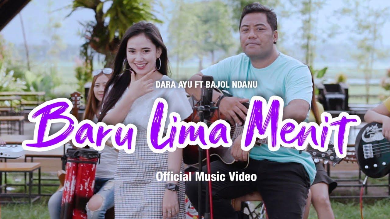 Download Dara Ayu Ft. Bajol Ndanu - Baru Lima Menit (Official Music Video) | KENTRUNG MP3 Gratis