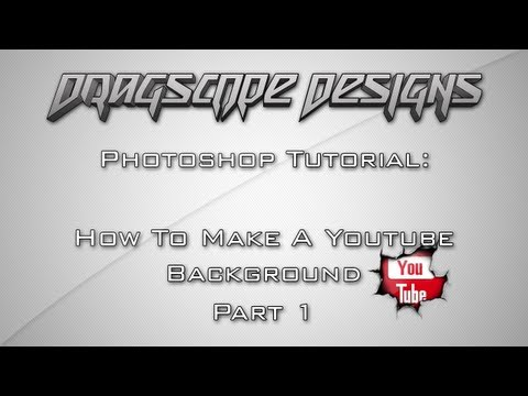 Photoshop CS6 Tutorial: How To Make A Youtube Background (Part 1)