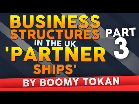 Business Structures in The UK  'Partnerships' - Part 3 -  Get A Business Structure By Boomy Tokan