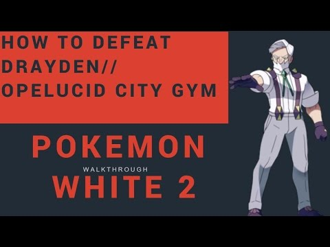 How to Defeat Drayden - Opelucid City Gym // POKEMON White 2