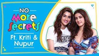 Kriti Sanon & Nupur Sanon on their bond, nepotism, love, breakups, marriage   No More Secrets S01E02