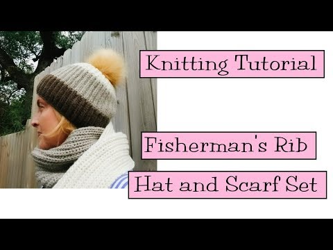 Knitting Tutorial - Fisherman's Rib Hat and Scarf