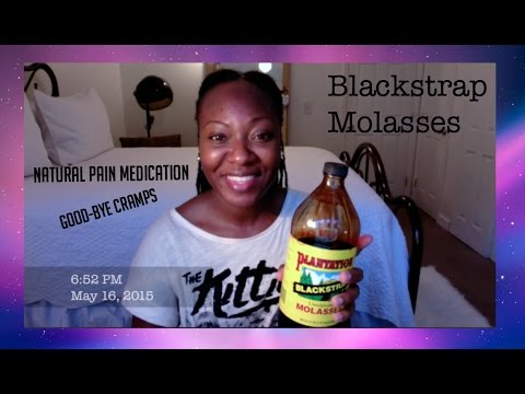 CRAMPS BE GONE! DRINK BLACKSTRAP MOLASSES and end HORRIBLE periods