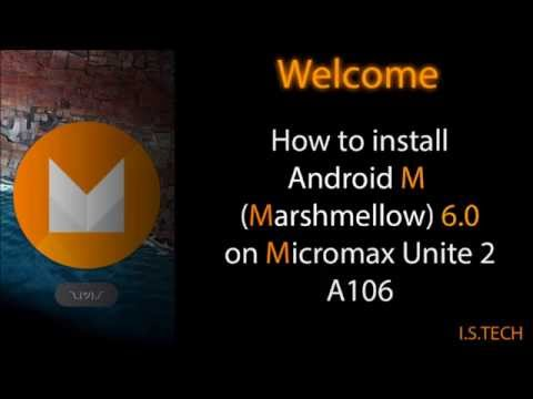 How to get android m 6.0 on unite 2 a106 without flashing