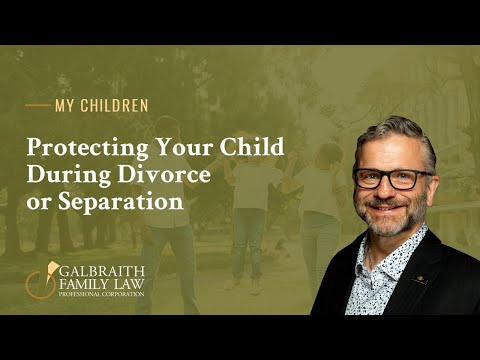 Protecting Your Child During Divorce or Separation