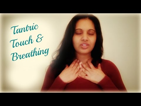 Tantric Touch & Breathing for Intimacy and Self-Pleasure