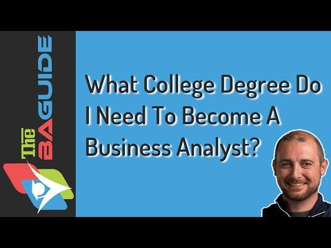What College Degree Do I Need To Become A Business Analyst?