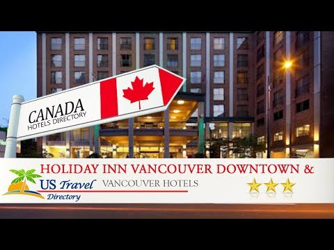 Holiday Inn Vancouver Downtown & Suites - Vancouver Hotels, Canada