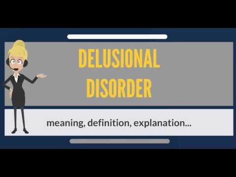 What is DELUSIONAL DISORDER? What does DELUSIONAL DISORDER mean? DELUSIONAL DISORDER meaning