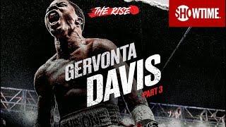 THE RISE: Gervonta Davis   Part 3   SHOWTIME CHAMPIONSHIP BOXING
