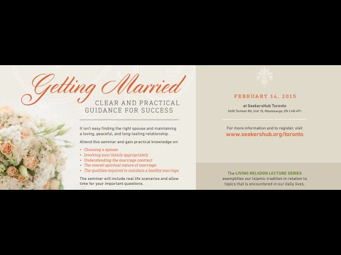 Getting Married: Clear & Practical Guidance for Success - Sh. Faraz Rabbani & Ustadha Shireen Ahmed
