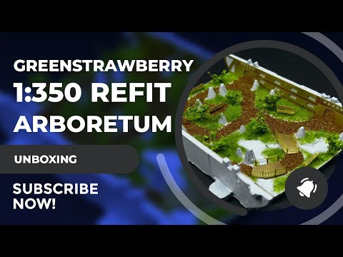 Greenstrawberry 1:350 Scale Arboretum Review