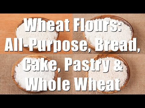 Wheat Flours: All-Purpose, Bread, Cake, Pastry, & Whole Wheat (Home Cooking 101) DiTuro Productions
