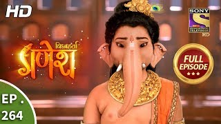 Vighnaharta Ganesh - Ep 264 - Full Episode - 24th August, 2018