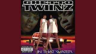ghetto twinz got it on my mind