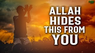 ALLAH HIDES THIS FROM YOU!