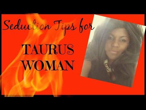 How to seduce a Taurus Woman