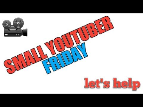 Small YouTuber Friday