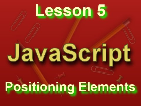 JavaScript Lesson 5: Positioning Elements
