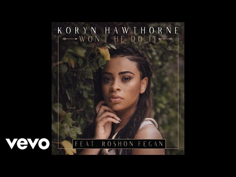 Koryn Hawthorne, Roshon Fegan - Won't He Do It feat. Roshon Fegan (Audio)
