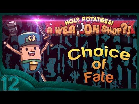 Holy Potatos! A Weapon Shop?! (part 12) Choice of Fate