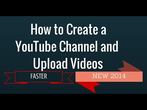 How to Create a YouTube Channel /Upload Videos to YouTube  For Beginners 2015