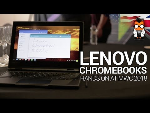 Lenovo Chromebooks: Hands On at MWC 2018