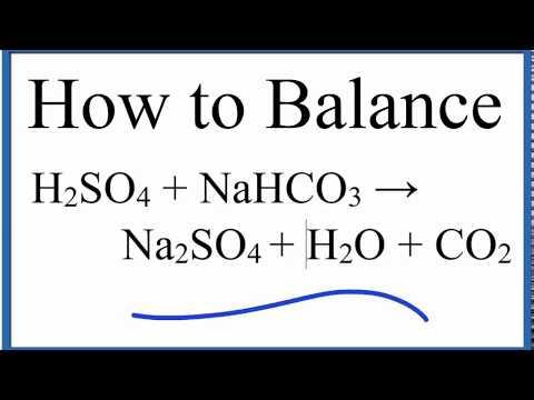 How to Balance H2SO4 + NaHCO3 = Na2SO4 + H2O + CO2