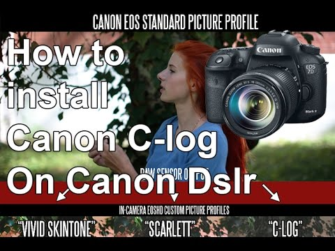 How To Install C-log On Dslrs