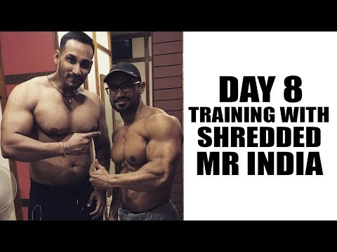 Day8 -Training with SHREDDED Mr India