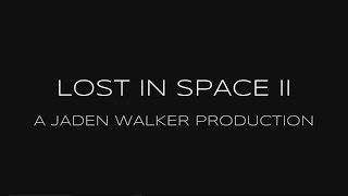 Lost In Space II : Trailer