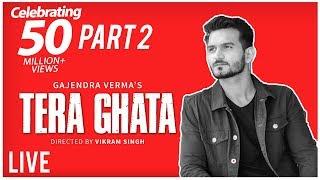 Tera Ghata | Gajendra Verma | Vikram Singh | Celebration Video Part 2