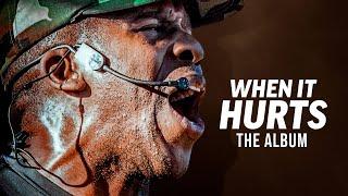 WHEN IT HURTS - The Album | Coach Pain