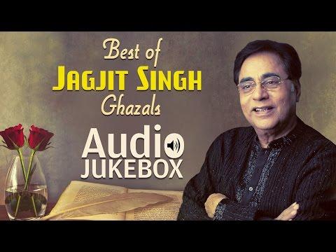 Best of Jagjit Singh Ghazals | Ghazal Hits | Audio Jukebox