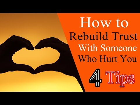 How to Rebuild Trust with Someone Who Hurt You | rebuilding trust in a relationship