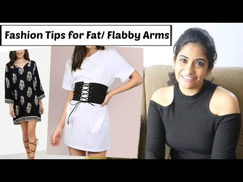 Fashion Tips for Girls with Fat Arms | Styling Tips for Flabby Arms