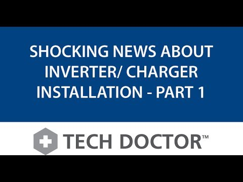 Xantrex Tech Doctor™ - Shocking News About Inverter/Charger Installation - Part 1