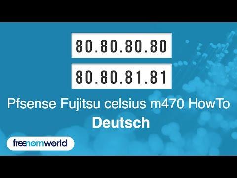 Freenom World Pfsense Fujitsu celsius m470 HowTo (German)