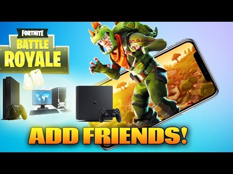 Fortnite Mobile: How To Add & Play With Friends On PS4 PC Xbox