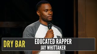 Educated Rappers Are a Dime A Dozen, Jay Whittaker