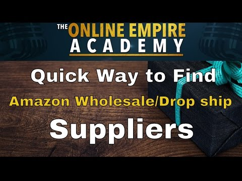 How to Find Suppliers for Amazon Drop Shipping and Amazon FBA