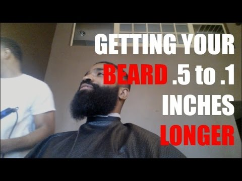 How To Get Your Beard .5 to .1 Inches Longer
