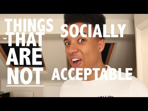 THINGS THAT AREN'T SOCIALLY ACCEPTABLE