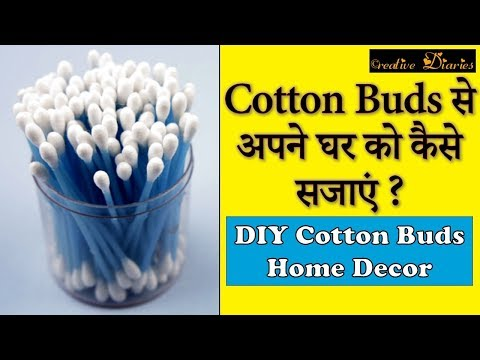 DIY Cotton Buds Project : Easy way to decorate home with cotton buds I Creative Diaries