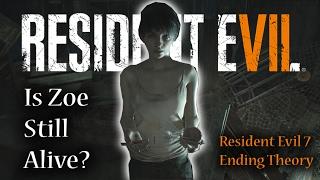 Resident Evil 7 Ending | Is Zoe Baker Alive? | RE7 Ending Theory