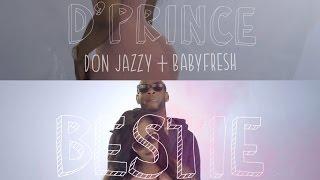 D'Prince x Don Jazzy x Baby Fresh - Bestie Music Video