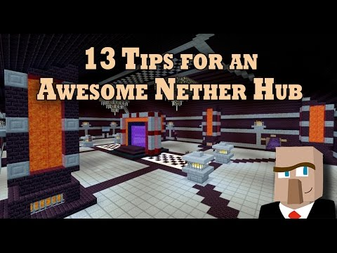 13 TIPS FOR AN AWESOME NETHER HUB - A Minecraft How-To Video